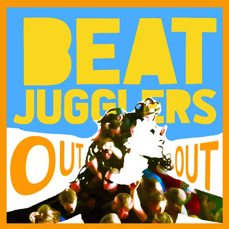 Beat Jugglers - Out Out